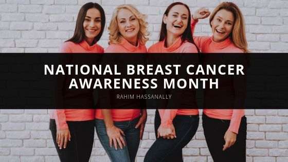 Rahim Hassanally - National Breast Cancer Awareness Month