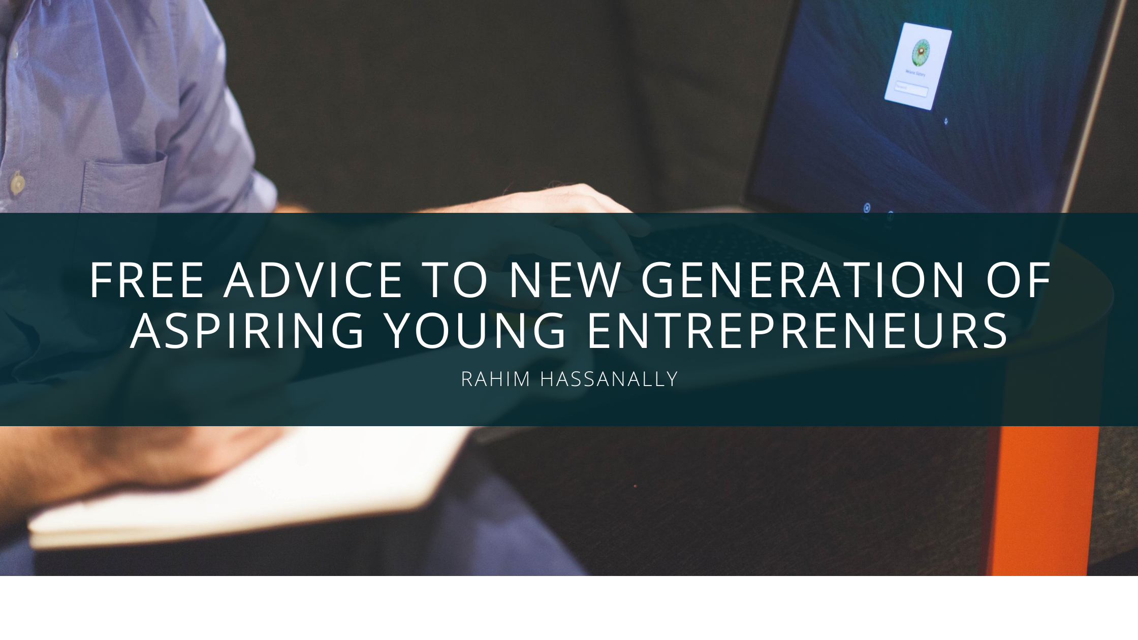 Rahim Hassanally to offer free advice to new generation of aspiring young entrepreneurs